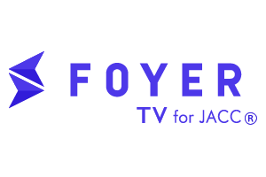 FOYER TV for JACC®